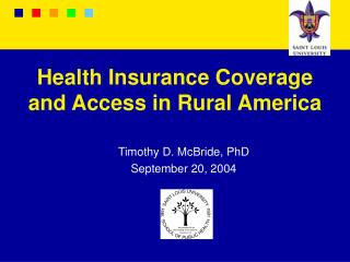 Health Insurance Coverage  and Access in Rural America