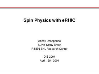 Spin Physics with eRHIC