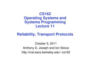 CS162 Operating Systems and Systems Programming Lecture 11 Reliability, Transport Protocols