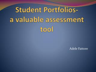 Student Portfolios- a valuable assessment tool