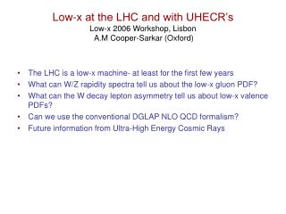 Low-x at the LHC and with UHECR's Low-x 2006 Workshop, Lisbon  A.M Cooper-Sarkar (Oxford)