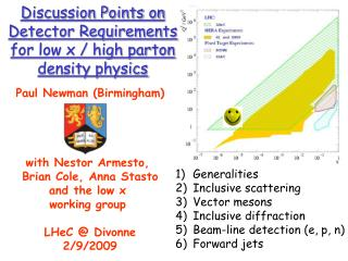 Discussion Points on Detector Requirements for low x / high parton density physics