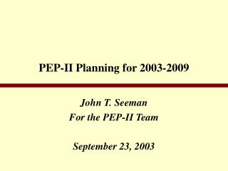 PEP-II Planning for 2003-2009