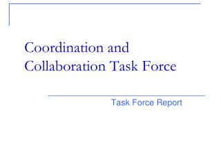Coordination and Collaboration Task Force