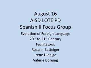 August 16 AISD LOTE PD Spanish II Focus Group