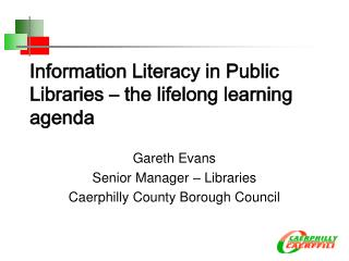 Information Literacy in Public Libraries – the lifelong learning agenda