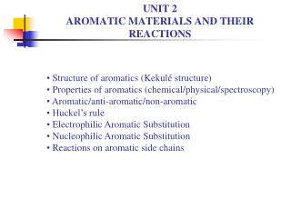 UNIT 2 AROMATIC MATERIALS AND THEIR REACTIONS