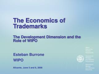 The Economics of Trademarks The Development Dimension and the Role of WIPO