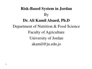 Risk-Based System in Jordan By Dr. Ali Kamil Alsaed, Ph.D Department of Nutrition & Food Science