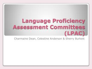Language Proficiency Assessment Committees (LPAC)