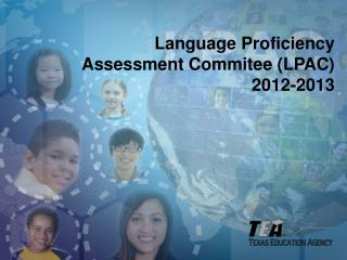 Language Proficiency  Assessment Commitee (LPAC) 2012-2013