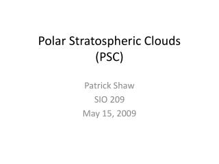 Polar Stratospheric Clouds (PSC)