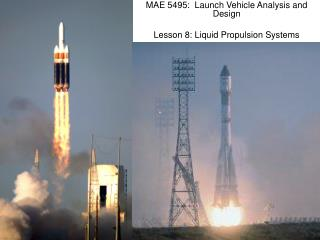 MAE 5495:  Launch Vehicle Analysis and Design Lesson 8: Liquid Propulsion Systems