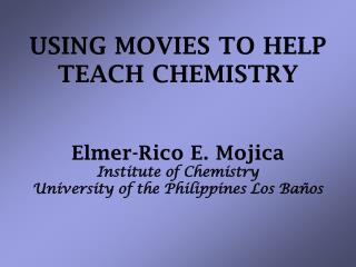USING MOVIES TO HELP TEACH CHEMISTRY