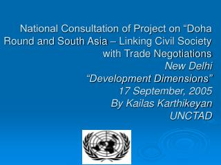 National Consultation of Project on  Doha Round and South Asia   Linking Civil Society with Trade Negotiations New Delhi