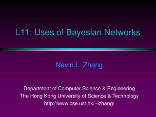 L11: Uses of Bayesian Networks