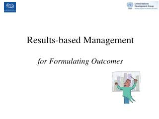 Results-based Management for Formulating Outcomes