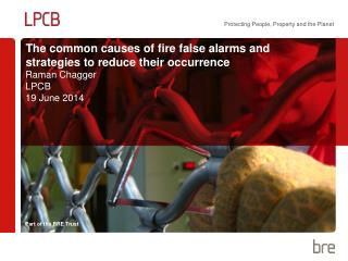 The common causes of fire false alarms and strategies to reduce their occurrence
