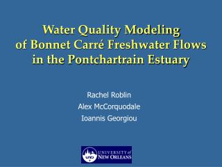 Water Quality Modeling of Bonnet Carré Freshwater Flows in the Pontchartrain Estuary