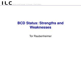 BCD Status: Strengths and Weaknesses