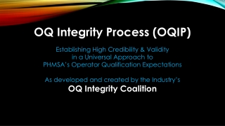 OQ Integrity Process (OQIP) Establishing High Credibility & Validity in a Universal Approach to