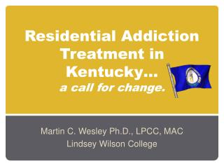 Residential Addiction Treatment in Kentucky…  a call for change.