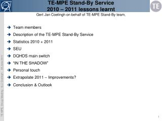 Team members Description of the TE-MPE Stand-By Service Statistics 2010 + 2011 SEU