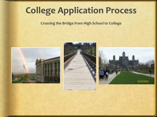 College Application Process Crossing the Bridge from High School to College