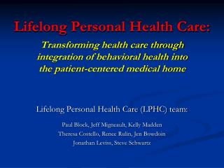 Lifelong Personal Health Care (LPHC) team: Paul Block, Jeff Migneault, Kelly Madden