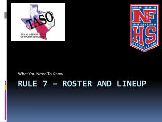 Rule 7 – Roster and Lineup