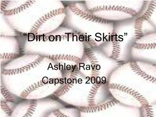 """Dirt on Their Skirts"""