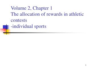 Volume 2, Chapter 1 The allocation of rewards in athletic contests -individual sports