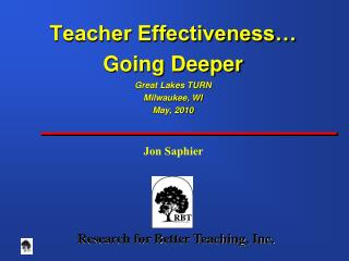 Teacher Effectiveness… Going Deeper Great Lakes TURN Milwaukee, WI May, 2010