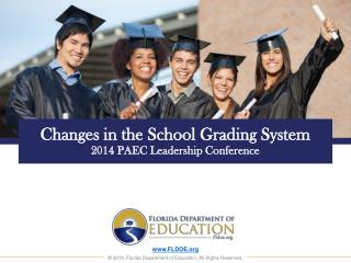 Changes in the School Grading System 2014 PAEC Leadership Conference