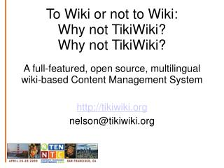 To Wiki or not to Wiki: Why not TikiWiki? Why not TikiWiki?