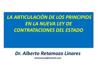 LA ARTICULACIÓN DE LOS PRINCIPIOS EN LA NUEVA LEY DE CONTRATACIONES DEL ESTADO