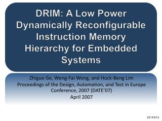 DRIM: A Low Power Dynamically Reconfigurable Instruction Memory Hierarchy for Embedded Systems