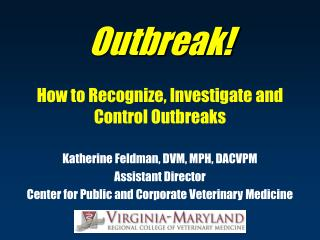 Outbreak! How to Recognize, Investigate and Control Outbreaks