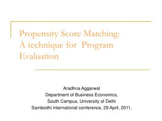 Propensity Score Matching:  A technique for  Program Evaluation
