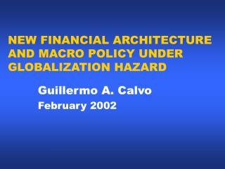 NEW FINANCIAL ARCHITECTURE AND MACRO POLICY UNDER GLOBALIZATION HAZARD
