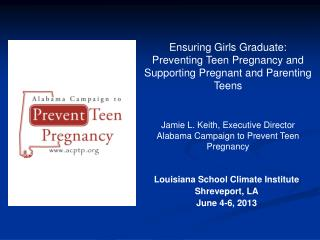 Ensuring Girls Graduate:  Preventing Teen Pregnancy and Supporting Pregnant and Parenting Teens