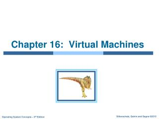 Chapter 16:  Virtual Machines