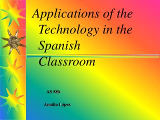 Applications of the Technology in the Spanish Classroom
