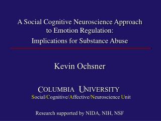 A Social Cognitive Neuroscience Approach  to Emotion Regulation:  Implications for Substance Abuse