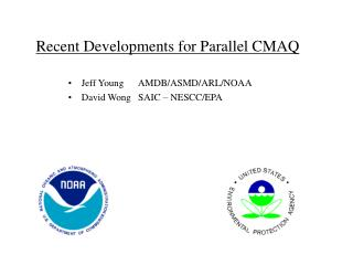 Recent Developments for Parallel CMAQ