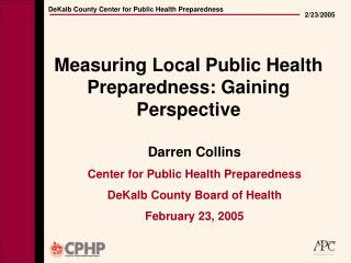 Measuring Local Public Health Preparedness: Gaining Perspective