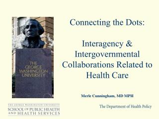 Connecting the Dots:  Interagency & Intergovernmental Collaborations Related to Health Care
