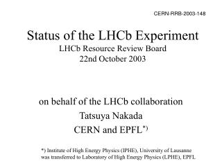 Status of the LHCb Experiment LHCb Resource Review Board 22nd October 2003