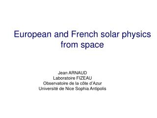 European and French solar physics from space