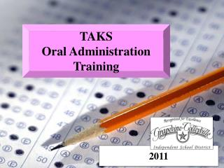 TAKS  Oral Administration Training